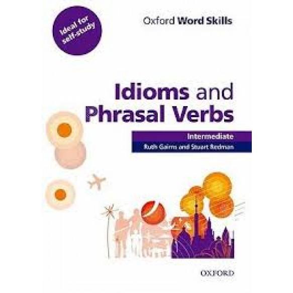 Oxford Word Skills Advanced Idioms & Phrasal Verbs Student Book with Key