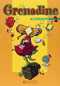 Grenadine 2 - Livre de l'élève