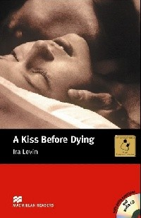 Kiss Before Dying  with extra exercises  Intermediate Level  3 AudioCD