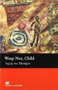 Weep Not  Child   Upper-Intermediate Level