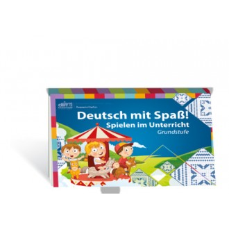 Deutsch mit Spaß! Spielen im Unterricht Grundstufe