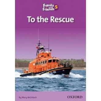 Family and Friends Readers 5 To the Rescue